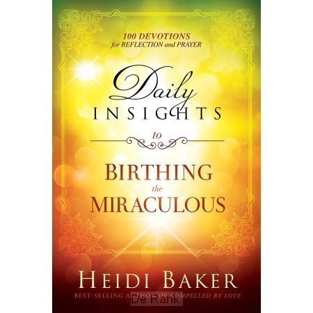DAILY INSIGHTS TO BIRTHING THE MIRACULOU